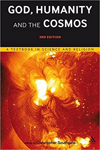 God, Humanity and the Cosmos   ed. by Christopher Southgate