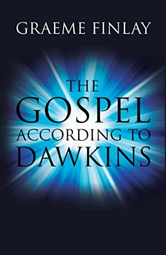 The Gospel According to Dawkins   by Graeme Finlay