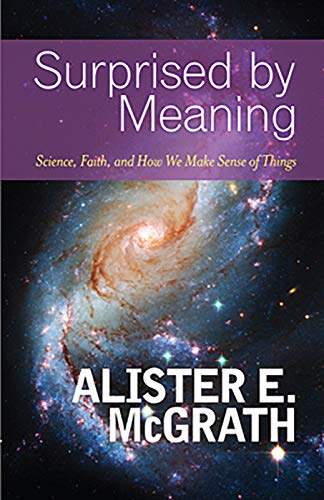 Surprised by Meaning   by Alister McGrath