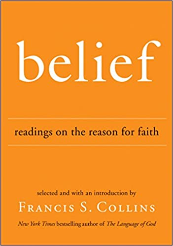 Belief: Reasons on the Reason for Faith   by Francis Collins